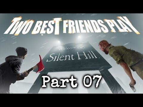 Two Best Friends Play Silent Hill (Part 07)