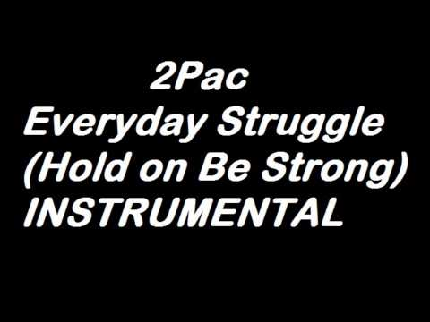2Pac - Everyday Struggle (Hold on Be Strong) (Semi Instrumental)