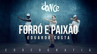 Forró e Paixão - Eduardo Costa - Coreografia    FitDance TV