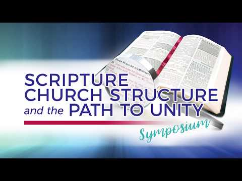 Scripture, Church Structure, & the Path to Unity #1 - Why Another Symposium? - Pastor Stephen Bohr