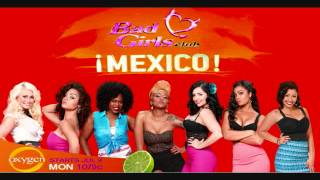 Bad Girls Club: Mexico (Theme Song)