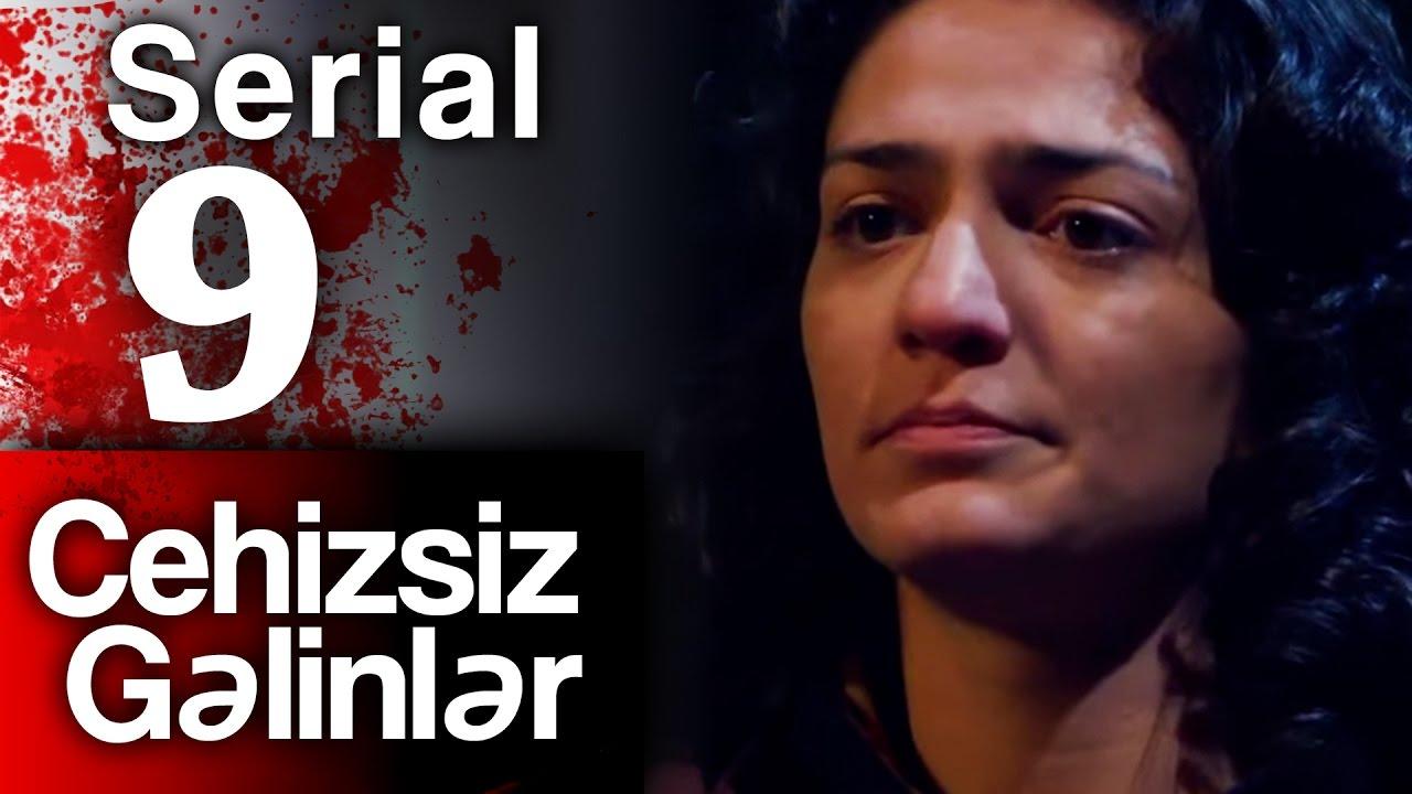 """""""Cehizsiz Gəlinlər"""" serialı - 9 cu seriya"""
