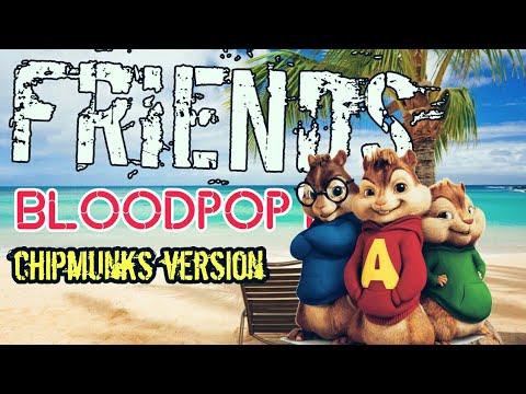 Friends- justin Bieber, BloodPop (Chipmunks Version)