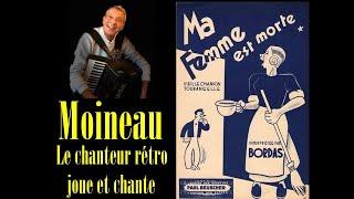 Ma femme est morte – Moineau chante et s'accompagne à l'accordéon.