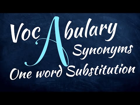Vocabulary: Synonyms: One word substitute beginning with A - easy to understand