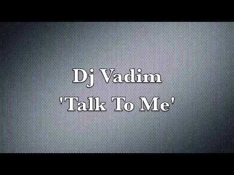 Dj Vadim - Talk To Me
