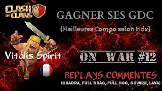 Clash Of Clans - Replays Gdc Commenté (Quadra, Lava, Gowipe, Full-Drag, Full-Cochons)