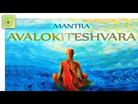Mantra DISUELVE TODO SUFRIMIENTO: AVALOKITESHVARA - 1 hora