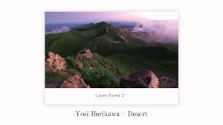 Yosi Horikawa - Desert- (V.A /Layer Forest 2)