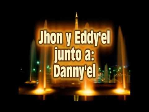 extasis--jhon y eddy'el ft danny'el..  tema oficial.avi