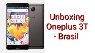Oneplus 3t Brasil - unboxing