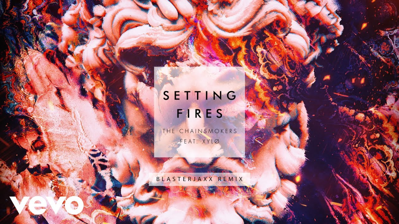 the-chainsmokers-setting-fires-blasterjaxx-remix-audio-ft-xyl-chainsmokersvevo
