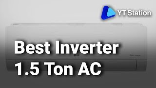 7 Best Inverter 1.5 ton AC in India 2019 | New, Latest & Top Inverter Air Conditioners with Price