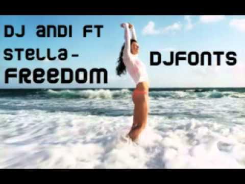 Dj Andi feat Stella - Freedom [Remix By...