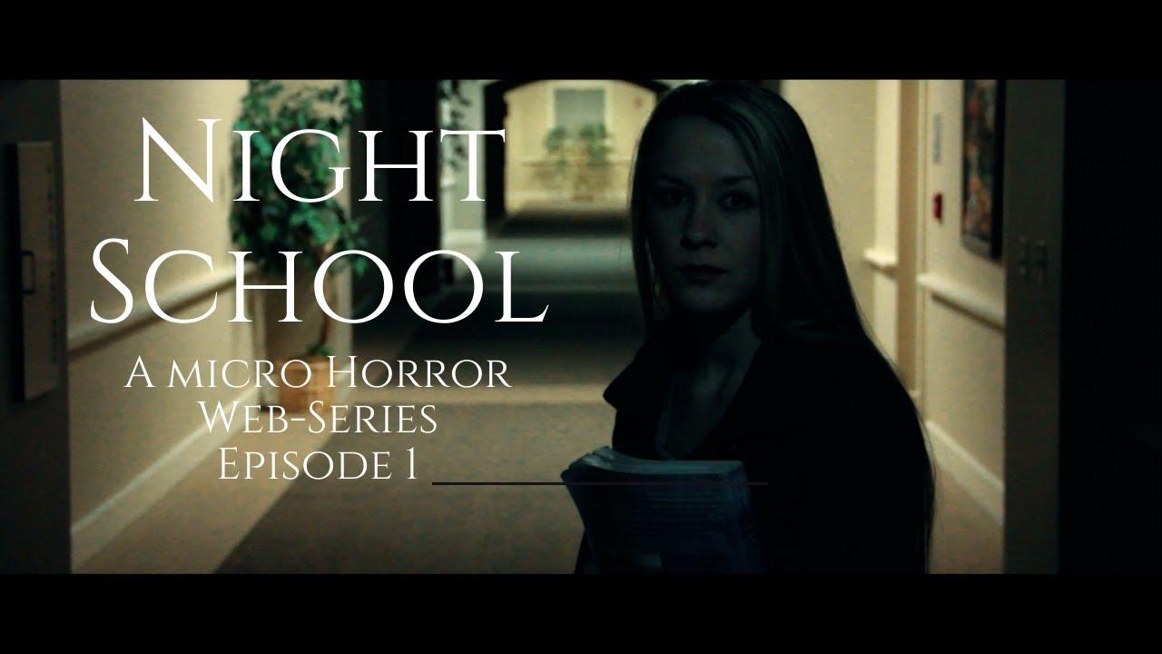 Night School   Horror   Micro-Web Series   Episode 1   2016