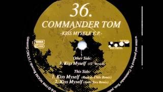 Commander Tom - Kiss Myself (Raul de Chile Remix) (B1)