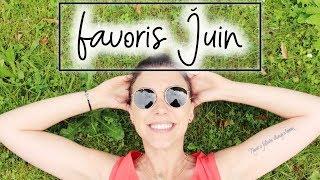 FAVORIS JUIN 2018 l Beauté, Mode & Life style ✨