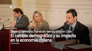 "Seminario ""Transición demográfica en Chile"": Sesión 2 / Parte 1"