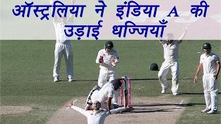 India A vs Australia warm up match: Australia declared at 469/7 | वनइंडिया हिन्दी
