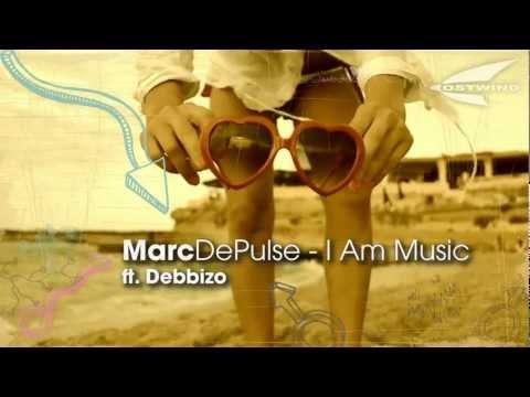 MARC DEPULSE - I AM MUSIC ft. debbizo [official]