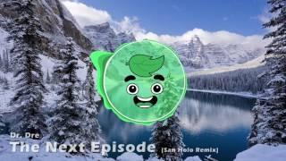 Dr. Dre - The Next Episode (San Holo Remix) (Guava Juice Outro 2016)