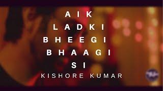 Ek Ladki Bheegi Bhaagi Si -  Kishore Kumar - JZ Studios