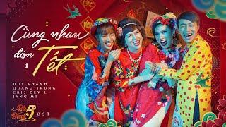 CÙNG NHAU ĐÓN TẾT - MV Nhạc Tết 2019 | OST BÀ 5 BỐNG | DUY KHÁNH, QUANG TRUNG, JANG MI, CRIS DEVIL