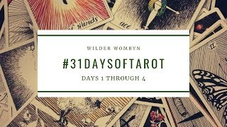 31 Days of Tarot | Days 1-4
