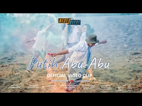 Necessity - Putih Abu-Abu (Official Video Clip)