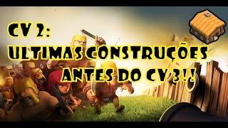 Clash Of Clans- Últimas construções antes do CV 3!! #9