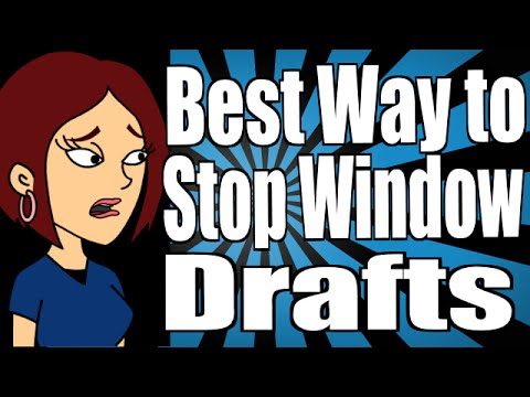 Best Way To Stop Window Drafts