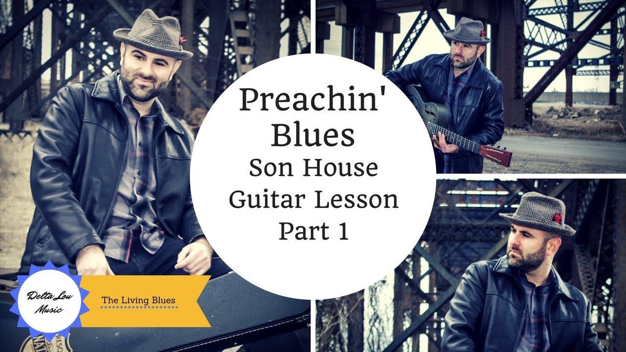 Preachin Blues Son House guitar lesson Delta Lou part 1 Learn to