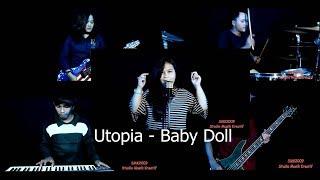 Utopia - Baby Doll (Cover SMK2009)