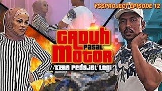 G4DUH PASAL MOTOR (KENA PED4JAL LAGI) #YSSPROJECT EPISODE 12 #HONEYJUANA #SHUIBCHANNEL