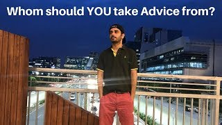 Whom should YOU take advice from?