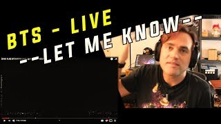 Reaction to BTS - Let Me Know Live // HYYH // Its Impossible! Video