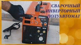 Сварочный инверторный полуавтомат GIGANT MIG-250/Обзор и тест на электродах