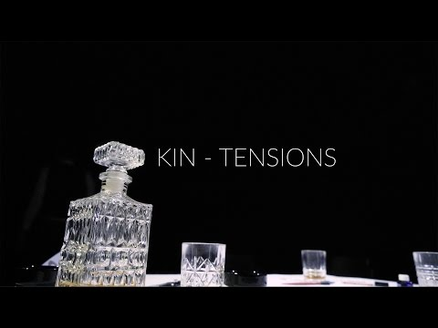 KIN - Tensions [OFFICIAL VIDEO]