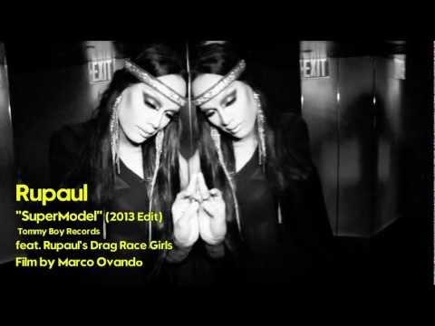 RuPaul SUPERMODEL (2013 Edit) feat. The...