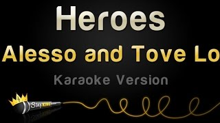 alesso and tove lo heroes karaoke version
