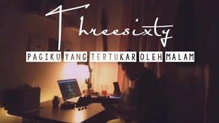 Download Threesixty - Pagiku Yang Tertukar Oleh Malam (Acoustic Cover)