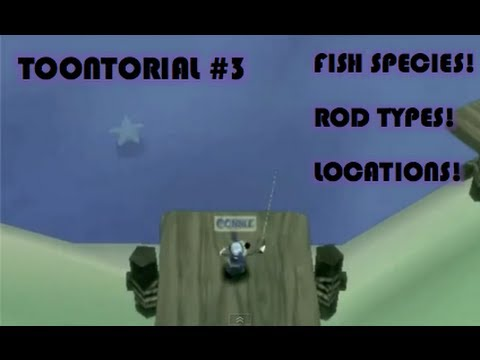 Toontorial #3: Fish Species & Rod Types (How&Where To Find All Of Them)