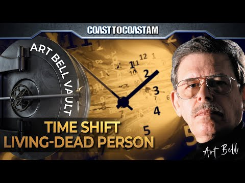 Art Bell Time Slips, Time Shifts… Classic & Quantum Worlds Boundaries