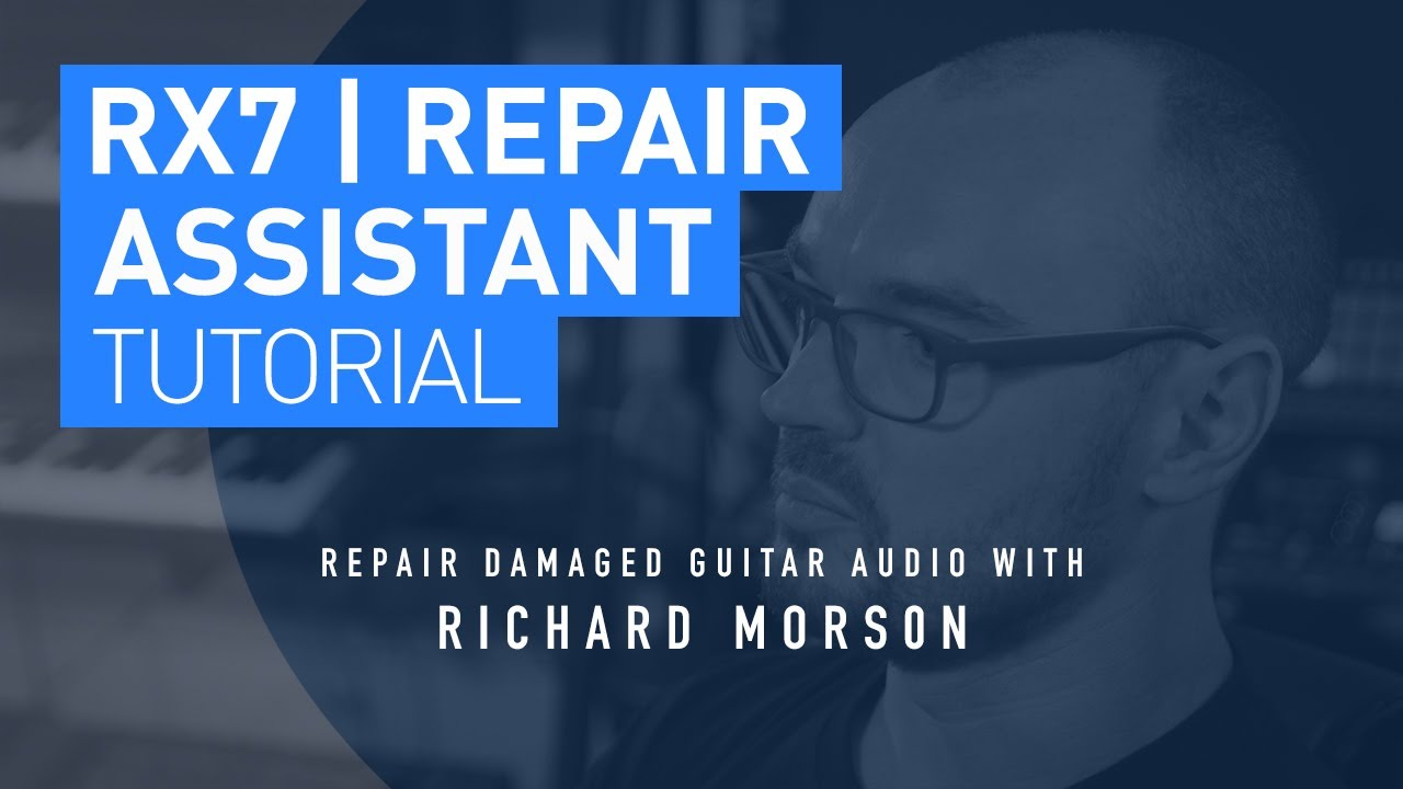 iZotope RX7 | Clean Up Damaged Audio With Repair Assistant Tutorial