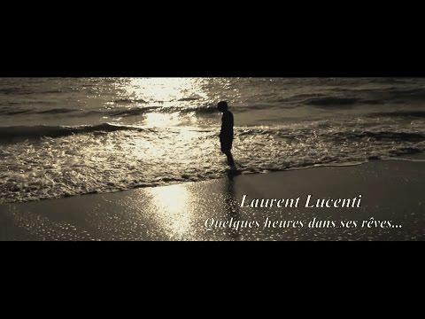 Laurent Lucenti - Quelques heures dans ses rêves
