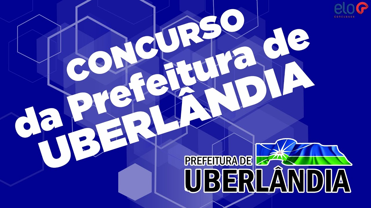 Concurso Prefeitura de Uberlândia - Saiu o Edital - YouTube