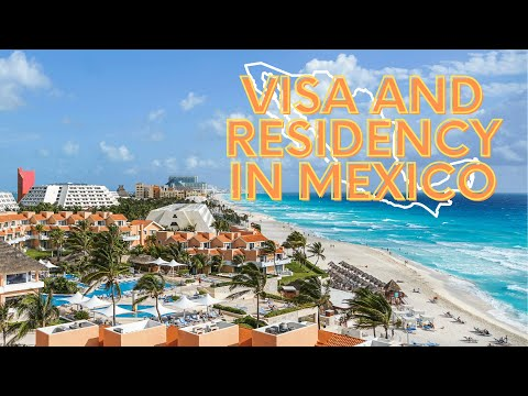 Visa And Residency In Mexico: What Are The Visa Requirements When Moving/Retiring To Mexico?
