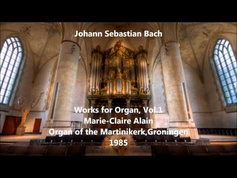 JS Bach: Works for Organ Vol.1 - Marie-Claire Alain, Organ of the Martinikerk (Audio video)
