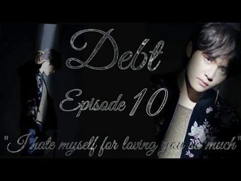 Debt Taehyung FF Episode 10 (The End)