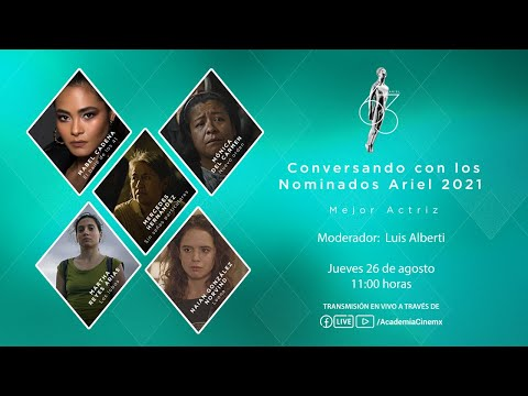 Conversando con los Nominados Ariel 2021: Mejor Actriz